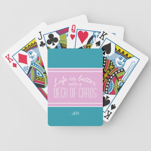 Turquoise  Pink Life Is Better Quote Initials Bicycle Playing Cards