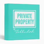 Turquoise Private Property Personal School Binder