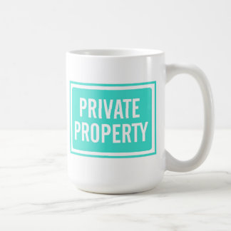 Turquoise Private Property Sign Mug