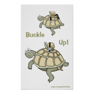 Turtle and snail buckle up! Buckled up! Poster