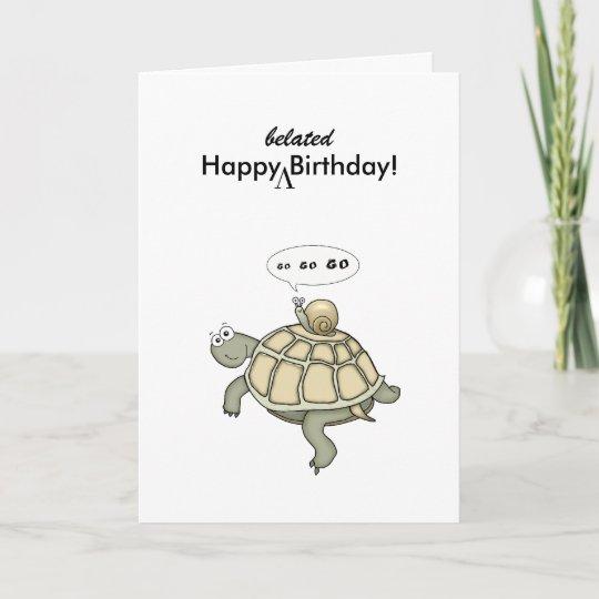 Turtle And Snail Go Go Go Happy Belated Birthday Card Zazzle