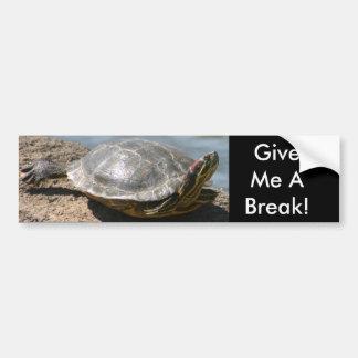 Turtle - Give Me a Break Car Bumper Sticker