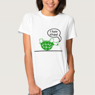 Turtle Hates Situps T-shirts