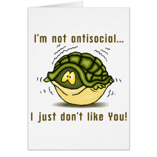 turtle not antisocial just dont like you card