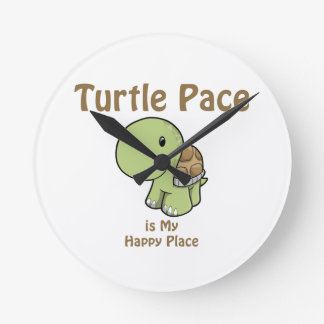 Turtle Pace is my Happy place Round Clock