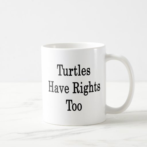 Turtles Have Rights Too Mugs