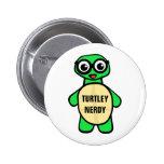 Turtley Nerdy Pinback Button