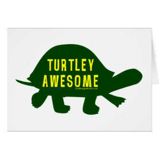 Turtley Totally Awesome Greeting Card
