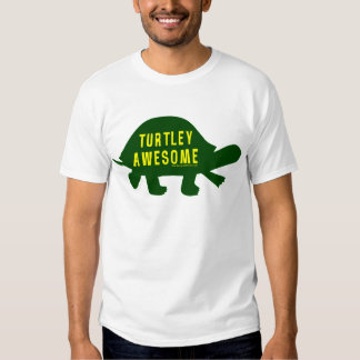 Turtley Totally Awesome Tee Shirt