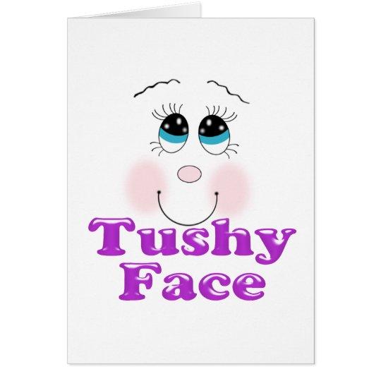 tushy face card