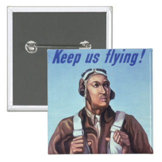 Tuskegee Airmen Keep Us Flying Buttons