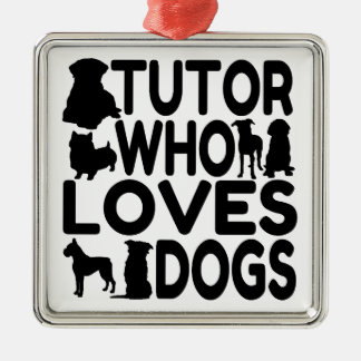 Tutor Who Loves Dogs Metal Ornament