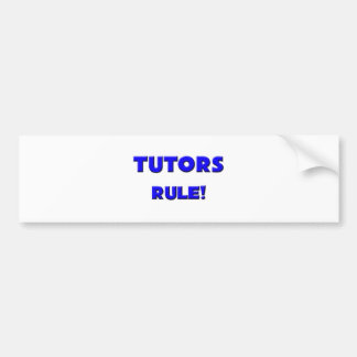Tutors Rule! Bumper Sticker