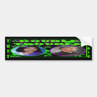 Tutt Radio Double Trouble's Bumper Sticker