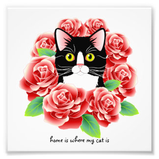 """Tuxedo Cat Roses Print """"home is where my cat is"""""""