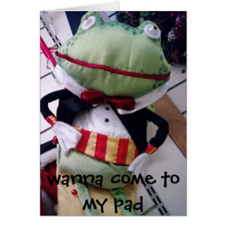 "TUXEDO FROG ""WANNA COME TO MY PAD"" CARD"