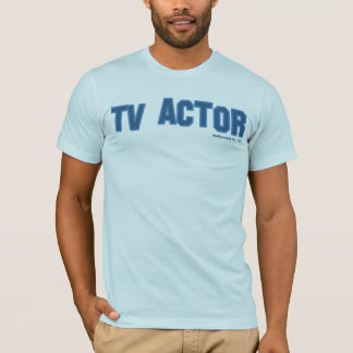 TV Actor T-Shirt