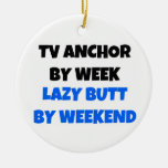 TV Anchor by Day Lazy Butt by Weekend Christmas Ornaments
