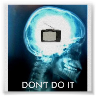 tv, DON'T DO IT BRAIN X-RAY Poster