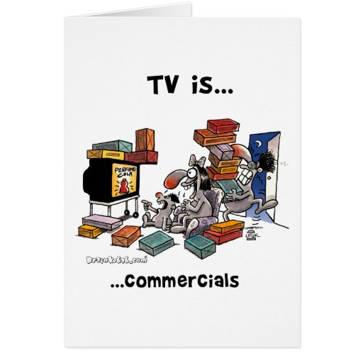 TV is... Commercials Greeting Cards