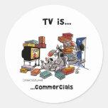 TV is... Commercials Round Sticker