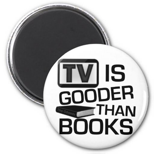 TV is Gooder Than Books Funny 2 Inch Round Magnet