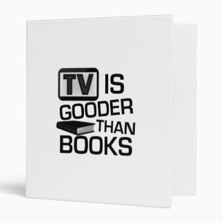 TV is Gooder Than Books Funny Binder