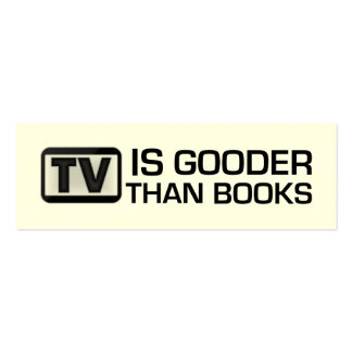 TV is Gooder Than Books Funny Bookmark Business Cards