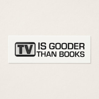 TV is Gooder Than Books Funny Bookmark Mini Business Card