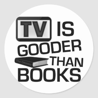 TV is Gooder Than Books Funny Stickers
