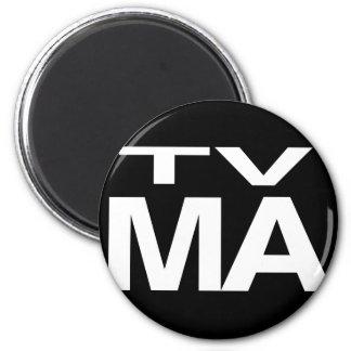 TV MA 2 INCH ROUND MAGNET