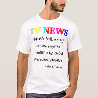 "TV News ""Absolute Truth"" T-Shirt"
