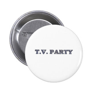 TV Party  Pinback Button