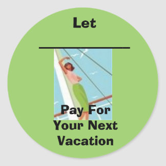 TW1, Let _____________ , Pay ForYour NextVacation Classic Round Sticker