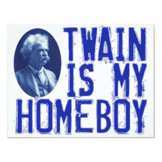 Twain Is My Homeboy 4.25x5.5 Paper Invitation Card