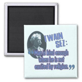 Twain Sez: El hombre es bastante bueno Imán Cuadrado