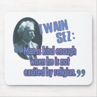 Twain Sez Hombre religión Alfombrillas De Raton
