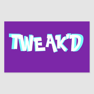 TWEAK'D sticker
