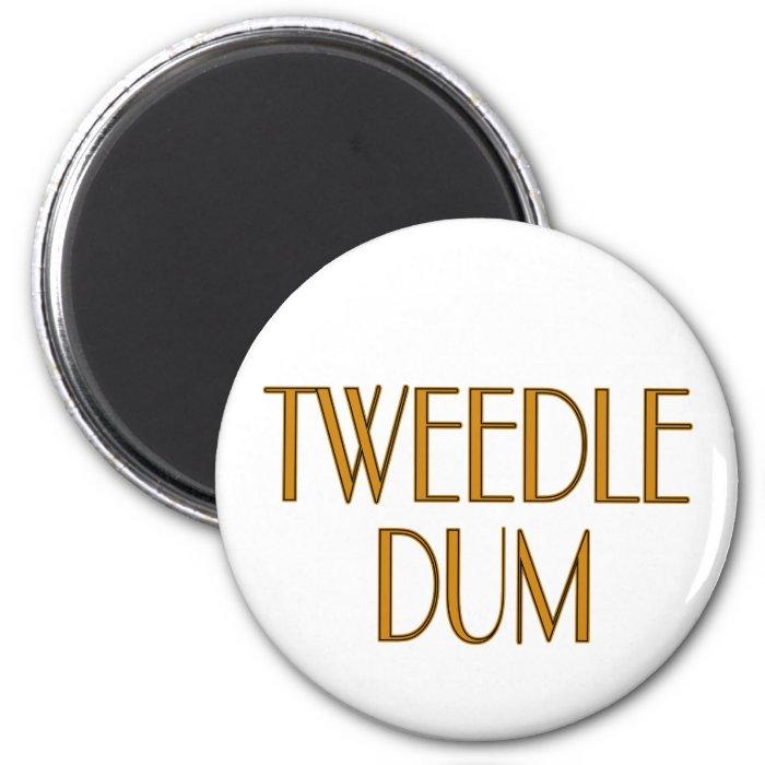 Tweedle Dum 2 Inch Round Magnet