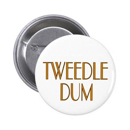 Tweedle Dum Pins