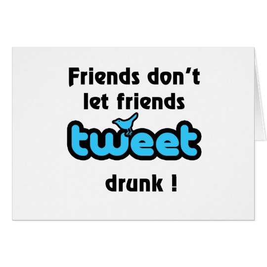 Tweet drunk card