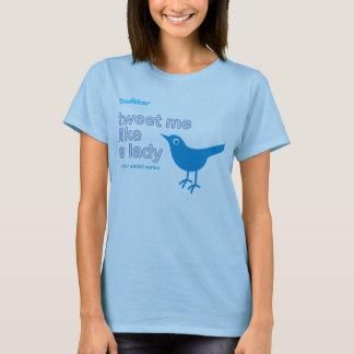 Tweet Me Like A Lady T-Shirt
