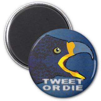 Tweet Me or Die 2 Inch Round Magnet