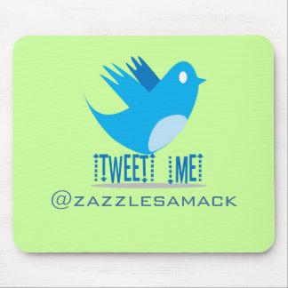 Tweet ME @ Your Tweet Address Mouse Pad