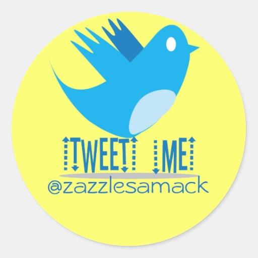 Tweet ME @ Your Tweet Address Round Sticker