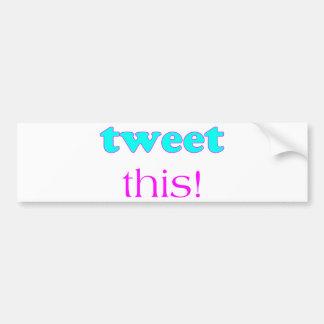 Tweet This Bumper Sticker