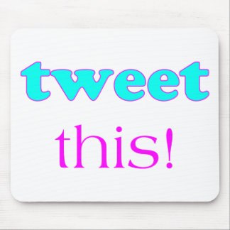 Tweet This Mouse Pad