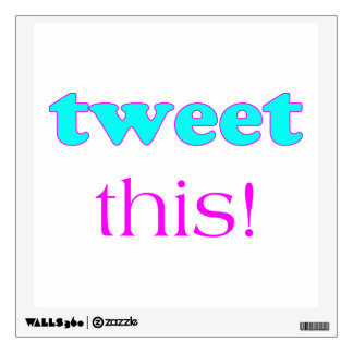 Tweet This Wall Sticker