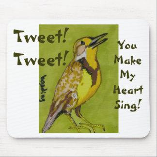 Tweet! Tweet!, You Make My Heart Sing! Mouse Pad
