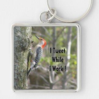 Tweet While I Work Woodpecker Keychains